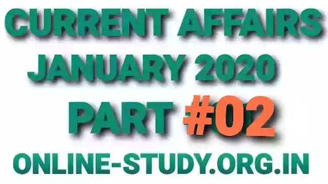 Current Affairs January-February 2020 Part 02