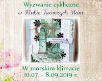 https://klub-tworczych-mam.blogspot.com/2019/07/wyzwanie-cykliczne-w-morskim-klimacie.html
