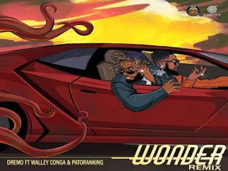 MUSIC: Dremo Ft. Walley Conga & Patoranking – Wonder (Remix)