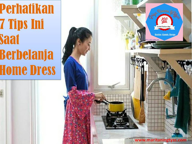 Perhatikan 7 Tips Ini Saat Berbelanja Home Dress