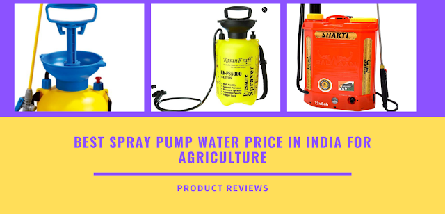 Best Spray Pump Water Price In India For Agriculture A Electric Sprayer, Battery, Tractor Spray, Hand Pump