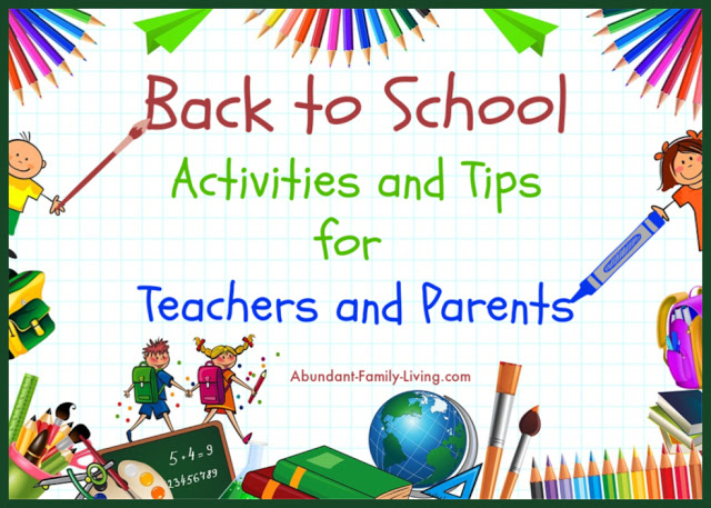 https://www.abundant-family-living.com/2019/08/back-to-school-activities-and-tips-for-teachers-and-parents.html