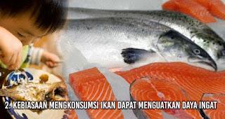 Kebiasaan Mengkonsumsi ikan Dapat Menguatkan Daya Ingat