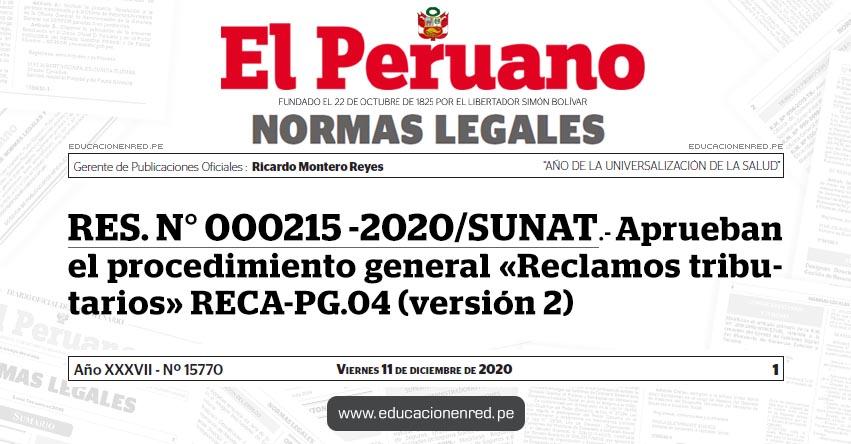 RES. N° 000215 -2020/SUNAT.- Aprueban el procedimiento general «Reclamos tributarios» RECA-PG.04 (versión 2)