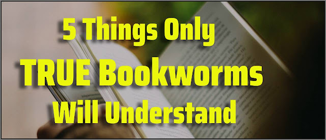 Cover image for 5 things only true booksworms will understand