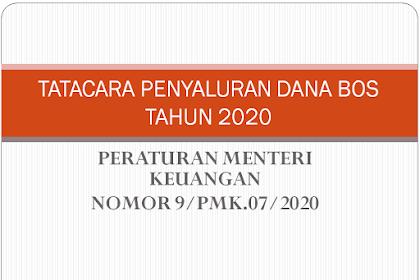 Cara Penyaluran Dana BOS 2020, Berdasarkan PMK NOMOR 9/PMK 07/2020