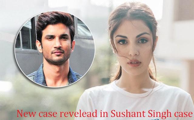 New case revelead in Sushant Singh case-Rhea chakraborty file FIR