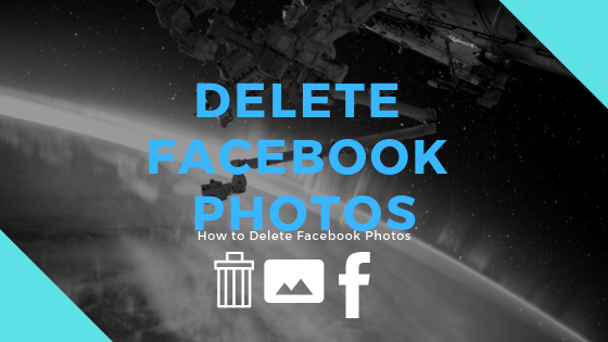 How Do You Delete Photos From Facebook<br/>