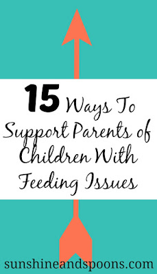 15 Ways to Support Parents of Feeding Issues