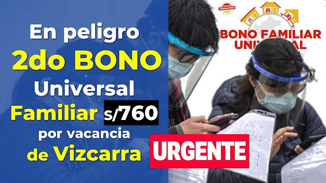 En peligro 2do Bono Universal Familiar por la vacancia de Vizcarra