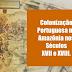 Colonização Portuguesa na Amazônia nos séculos XVII e XVIII