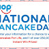 EVERYBODY WINS!! IHOP One Day Instant Win Giveaway - 250,000 Winners Win Free Pancakes, Socks, Hats, Water Bottles, $25 Gift Cards, Duffel Bags, Watches, Jackets, Scooters Bike and more. Grand Prize $15,000. Limit One Entry, Must Enter Today 2/25!!