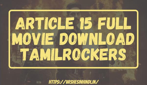 Article 15 Full Movie Download Tamilrocker