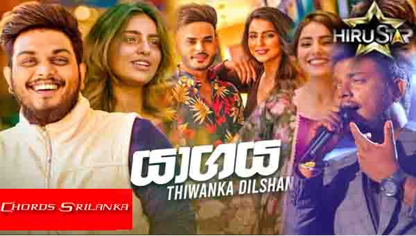 Yagaya Chords, Thiwanka Dilshan Songs Chords, yagaya song, New Sinhala songs 2020, Download new Sinhala song 2020,