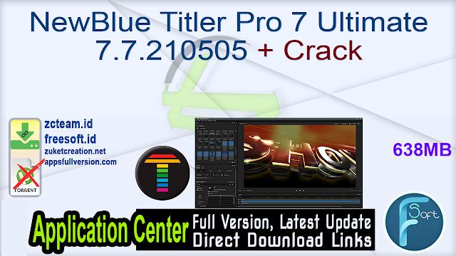 NewBlue Titler Pro 7 Ultimate 7.7.210505 + Crack_ ZcTeam.id