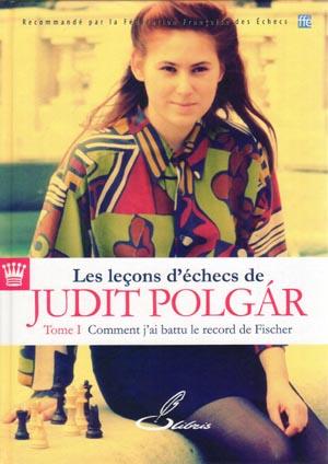 Judit Polgár - Comment j'ai battu le record de Fischer - Editeur Olibris
