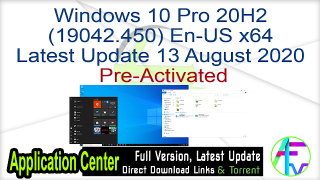 Windows 10 Pro 20H2 (19042.450) En-US x64 Latest Update 13 August 2020 Pre-Activated