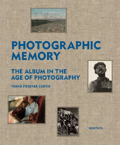 Photographic Memory  The Album in the Age of Photography by Verna Posever Curtis