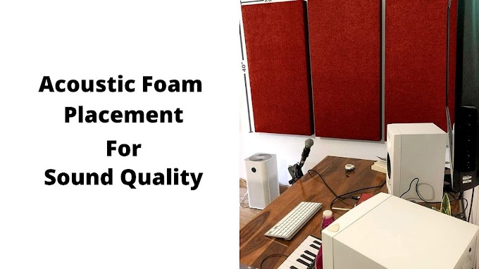 Acoustic Foam Placement for Sound Quality