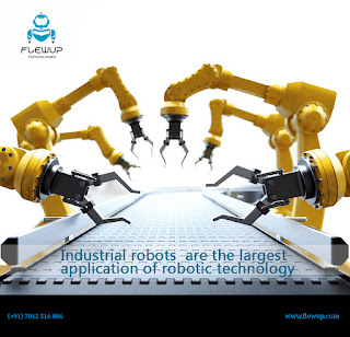 Industrial Robots Are The Largest Application Of Robotic Technology