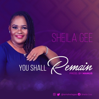 New Music: Sheila Gee – ''You Shall Remain'' (Prod. by Manus)    @iamsheilagee @manuzmx