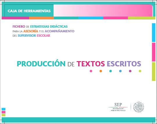 Fichero de Estrategias Didácticas para la asesoría y acompañamiento en la Producción de Textos Escritos