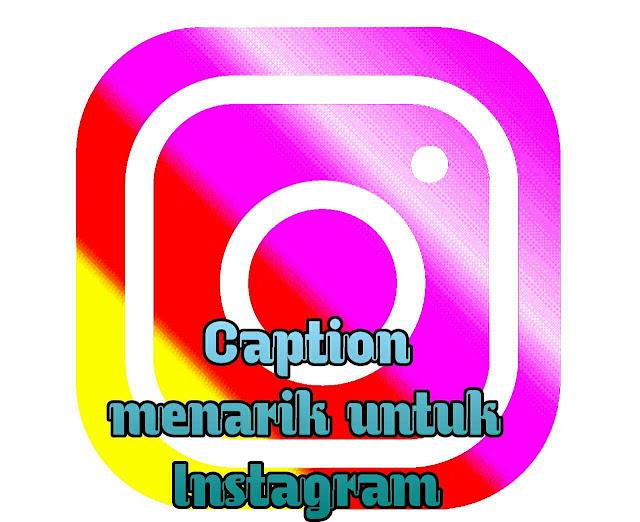 caption menarik untuk instagram