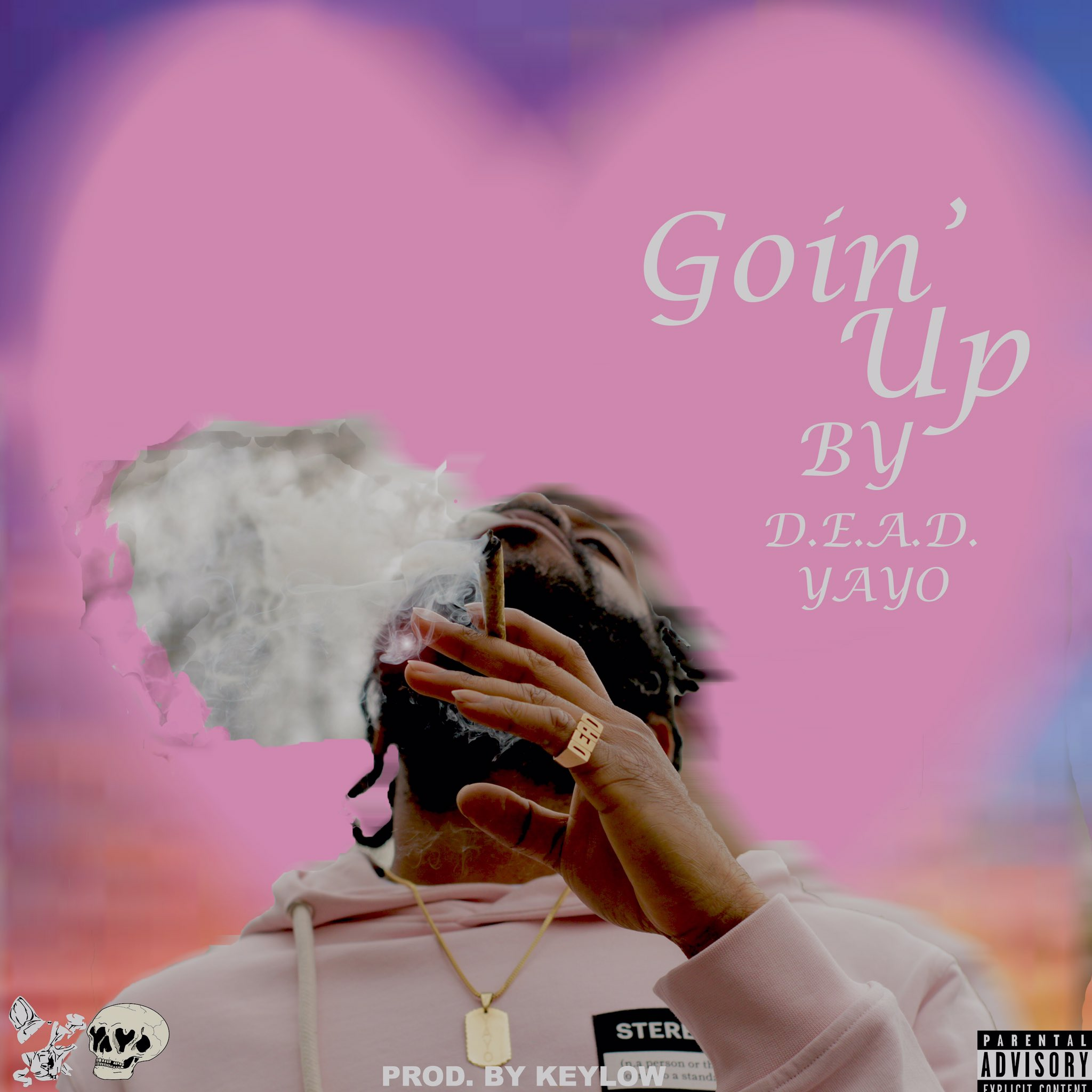D.E.A.D. YAYO (  @LEGALIZEYAYO  ) - Goin' Up