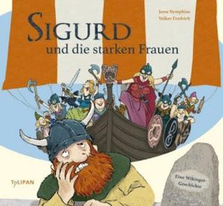 Sigurd und die starken Frauen ; Jutta Nymphius ; Tulipan Verlag