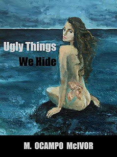 Ugly Things We Hide - a passionate romance & psychological thriller by M. Ocampo McIvor
