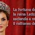 La fortuna de la reina Letizia asciende a más de 8 millones de euros