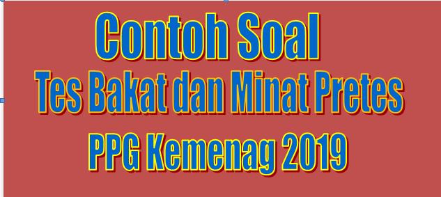 Contoh Soal Tes Bakat Dan Minat Pretes Ppg Kemenag 2019
