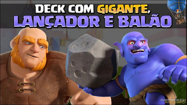 Deck Clash Royale Lançador, Gigante e Balão