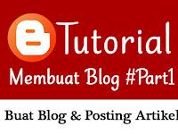 Tutorial Membuat Blog dengan Blogger [Bagian 1] - Membuat Blog dan Memposting Artikel