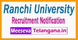 Ranchi University Recruitment Notification 2017 Last Date 05-07 2017
