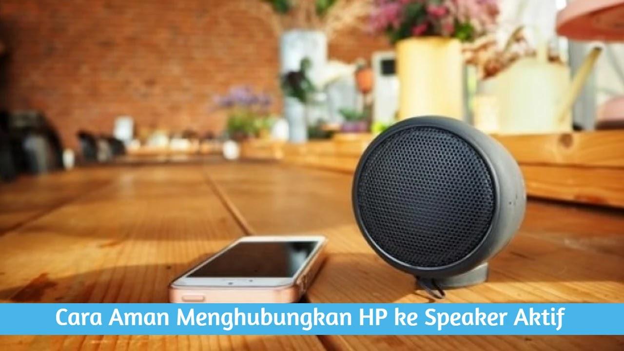 Cara Aman Menghubungkan HP ke Speaker