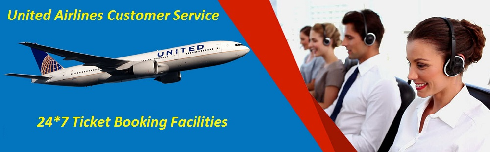 United Airlines Customer Service To Avail Step Wise Guidance In Ticket Bookings