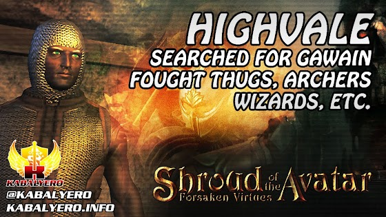 Highvale ★ Searched For Gawain & Fought Archers, Thugs & Wizards ★ Shroud of the Avatar