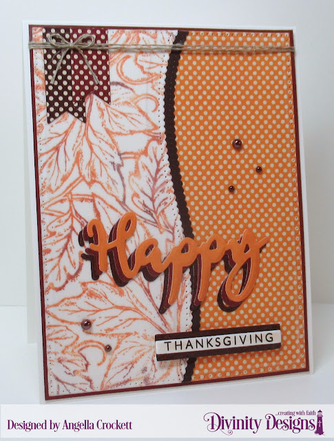 Divinity Designs LLC: Happy Stamp/Die Duos, Leaves Background, Fall Favorites Paper Pad, Dies: Sentiment Strips, Pennant Flags, Leafy Edged Borders, Pierced Rectangles; Card Designer Angie Crockett