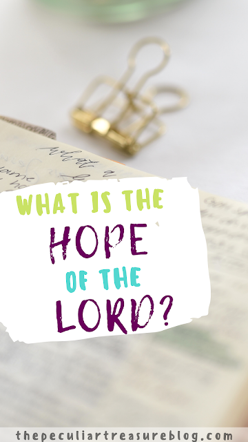 What is the hope of the Lord?