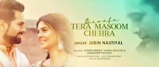 Bewafa Tera Masoom Chehra Lyrics (English) - Jubin Nautiyal