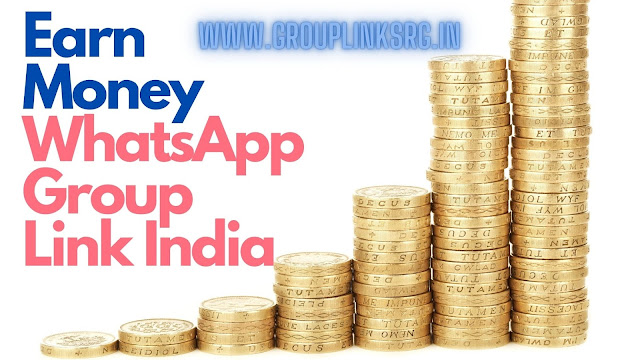 200+ Earn Money WhatsApp Group Link India Join Now For Free