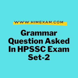 Grammar  Question Asked In HPSSC Exam Set-2