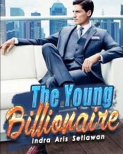 Novel The Young Billionaire Karya Indra Aris Setiawan Full Episode