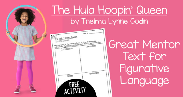 The Hula Hoopin' Queen is a great mentor text for figurative language.