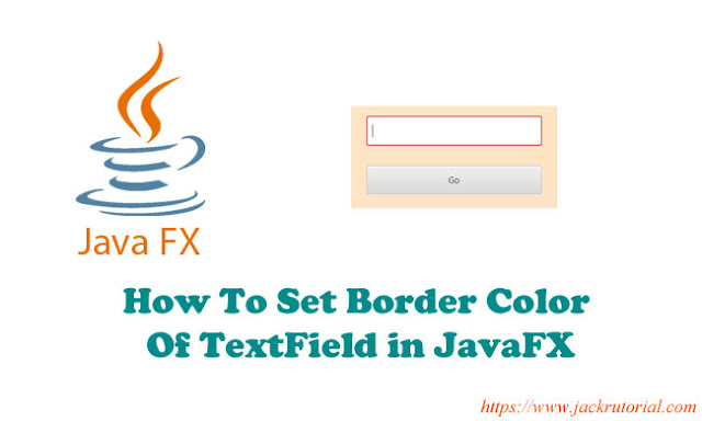 How To Set Border Color Of TextField in JavaFX?