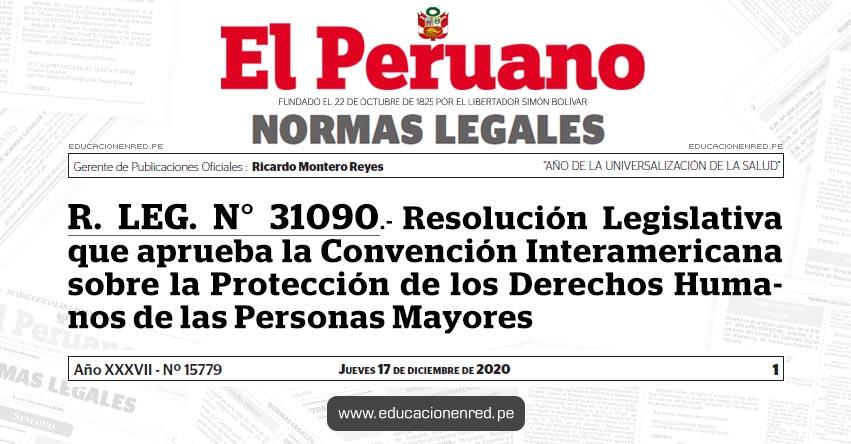 R. LEG. N° 31090.- Resolución Legislativa que aprueba la Convención Interamericana sobre la Protección de los Derechos Humanos de las Personas Mayores