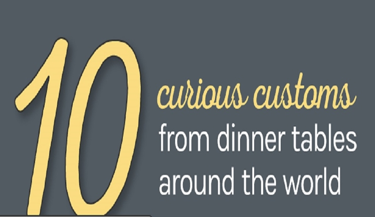 Curious Customs From Dinner Tables Around the World #infogtaphic