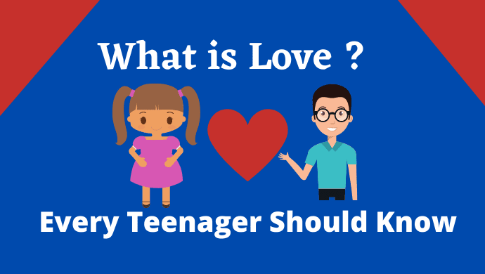 What Is Love? | Every Teenager Should Know