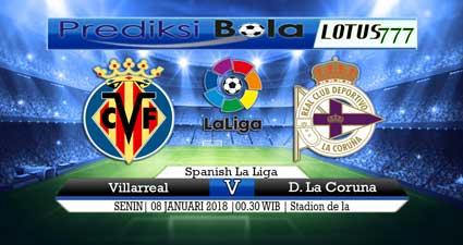 prediksi skor Villarreal vs D. La Coruna 08 januari 2018